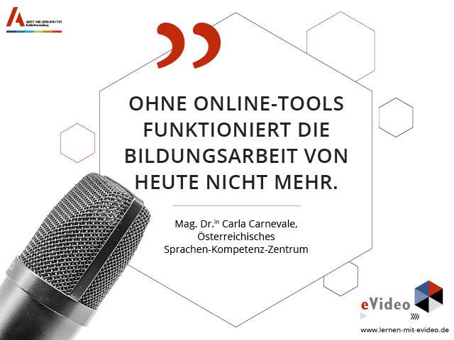 """Zitat: """"Ohne Online-Tools funktioniert die Bildungsarbeit von heute nicht mehr."""" Mag. Dr.in Carla Carnevale, Österreichisches Sprachen-Kompetenz-Zentrum"""