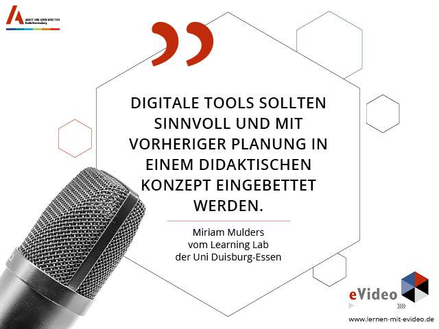 """Zitat: """"Digitale Tools sollten sinnvoll und mit vorheriger Planung in einem didaktischen Konzept eingebettet werden."""" Miriam Mulders vom Learning Lab der Uni Duisburg-Essen"""