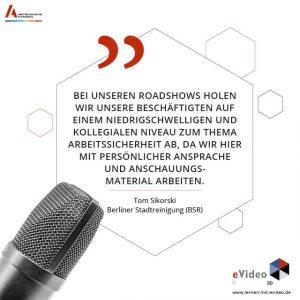 """Zitat vom Tom Sikorski (Berliner Stadtreinigung (BSR) zum Thema Arbeitssicherheitsunterweisung: """"Bei unseren Roadshows holen wir unsere Beschäftigten auf einem niedrigschwelligen und kollegialen Niveau zum Thema Arbeitssicherheit ab, da wir hier mit persönlicher Ansprache und Anschauungsmaterial arbeiten."""""""